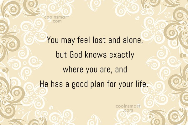 Faith Quote: You may feel lost and alone, but...