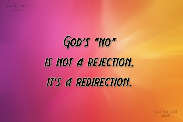 "God Quote: God's ""no"" is not a rejection, it's..."