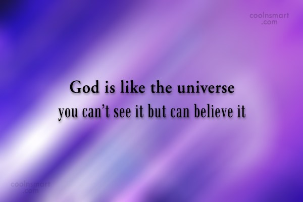 God Quote: God is like the universe you can't...