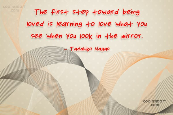 Self Esteem Quote: The first step toward being loved is...