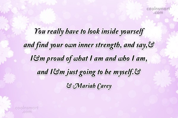 Self Esteem Quote: You really have to look inside yourself...