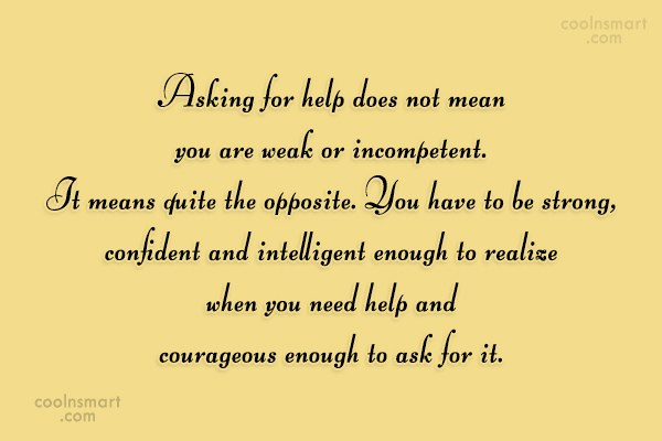 Self Esteem Quote: Asking for help does not mean you...