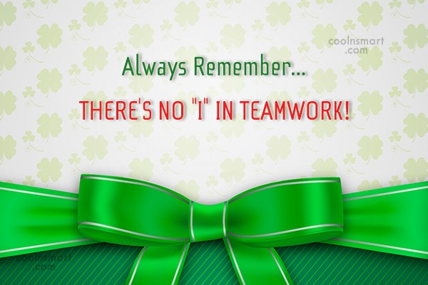 "Victory Quote: Always Remember… THERE'S NO ""I"" IN TEAMWORK!"