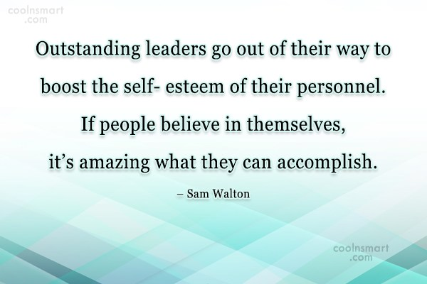 Self Esteem Quote: Outstanding leaders go out of their way...