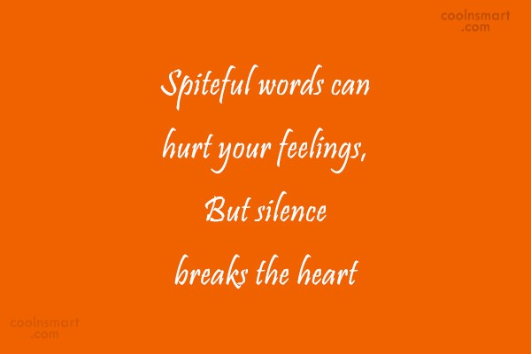 Sad Quote: Spiteful words can hurt your feelings, But...