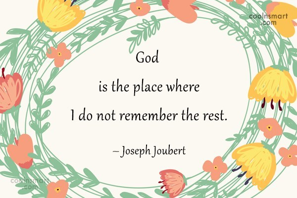 Quote: God is the place where I do...