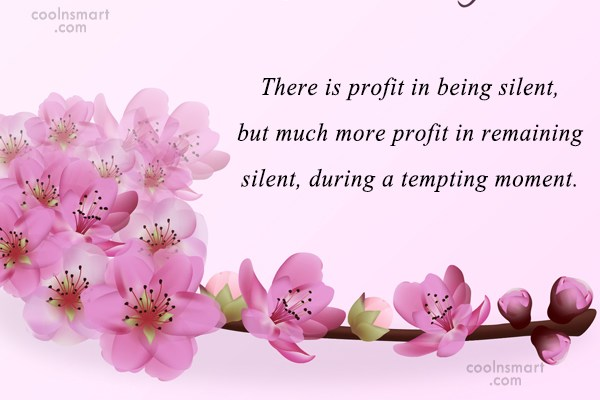 Silence Quote: There is profit in being silent, but...