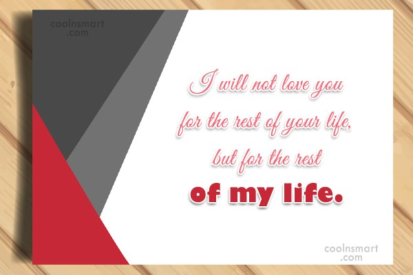 Anniversary Quote: I will not love you for the...