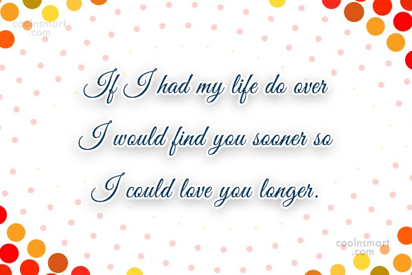Anniversary Quote: If I had my life do over...