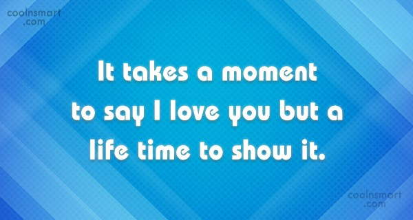 Anniversary Quote: It takes a moment to say I...