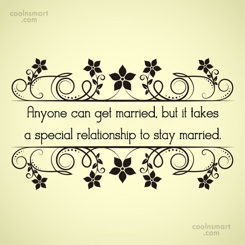 Anniversary Quote: Anyone can get married, but it takes...