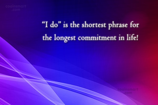 "Anniversary Quote: ""I do"" is the shortest phrase for..."