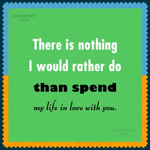Anniversary Quote: There is nothing I would rather do...