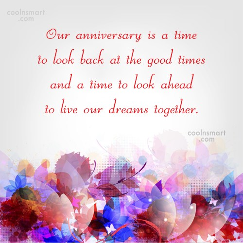 Anniversary Quote: Our anniversary is a time to look...