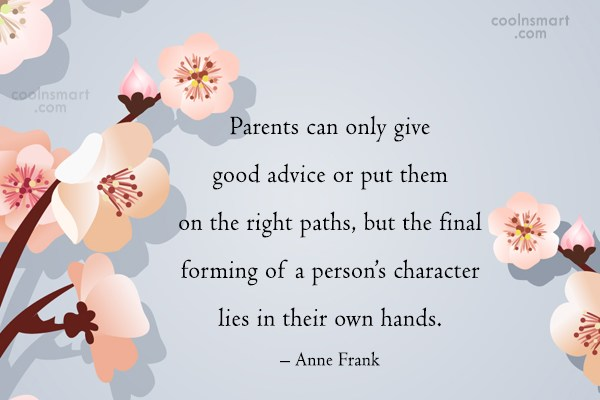 Children Quote: Parents can only give good advice or...