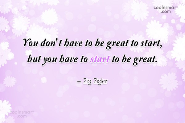 Quote: You don't have to be great to...