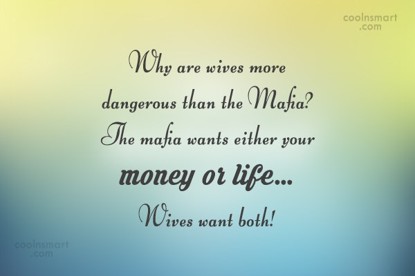 Funny Marriage Quotes Quote: Why are wives more dangerous than the...