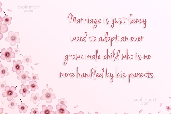 Funny Marriage Quotes Quote: Marriage is just fancy word to adopt...