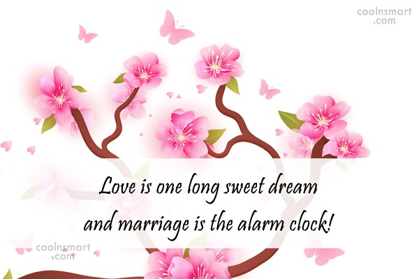 Funny Marriage Quotes Quote: Love is one long sweet dream and...