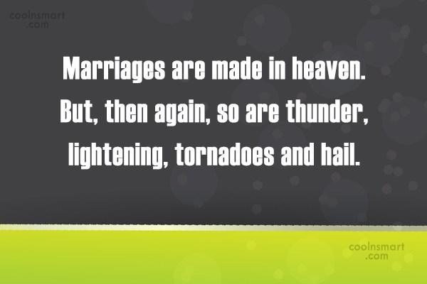 Funny Marriage Quotes Quote: Marriages are made in heaven. But, then...