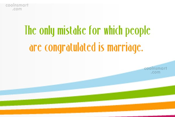 Funny Marriage Quotes Quote: The only mistake for which people are...