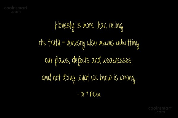 Honesty Quote: Honesty is more than telling the truth...