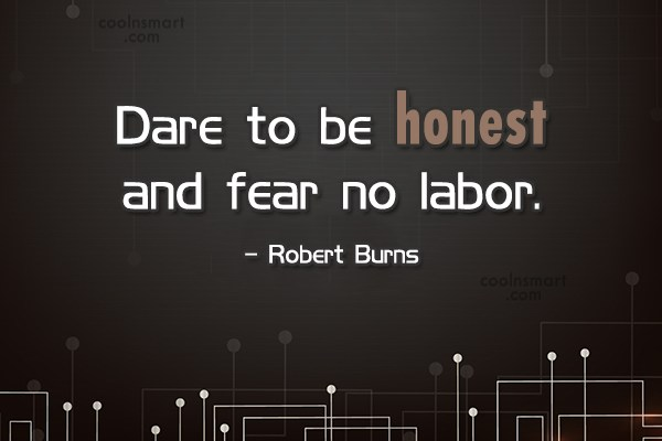 Honesty Quote: Dare to be honest and fear no...