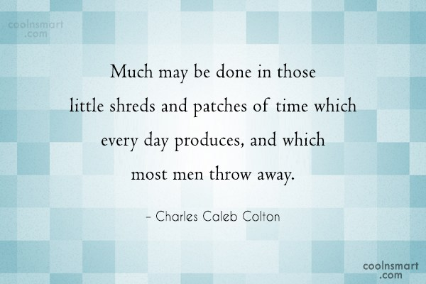 Quote: Much may be done in those little...