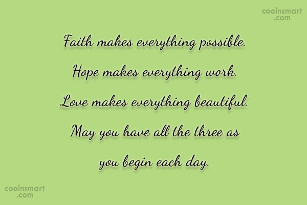 Hope Quote: Faith makes everything possible. Hope makes everything...