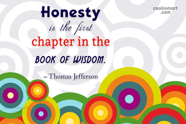 Quote: Honesty is the first chapter in the...