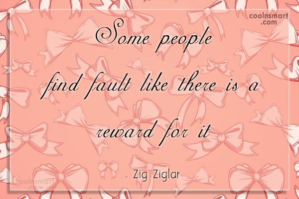 Quote: Some people find fault like there is...