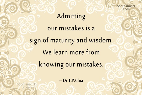 Quote: Admitting our mistakes is a sign of... - CoolNsmart.com