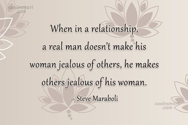 Quote: When in a relationship, a real man...