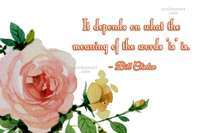 Stupid Quote: It depends on what the meaning of...
