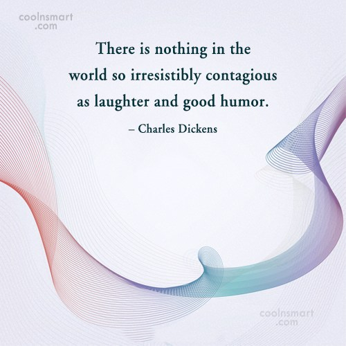 Laughter Quote: There is nothing in the world so...