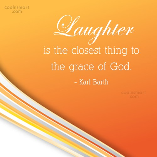 Laughter Quote: Laughter is the closest thing to the...