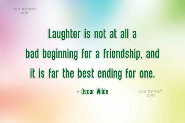 Quote: Laughter is not at all a bad...