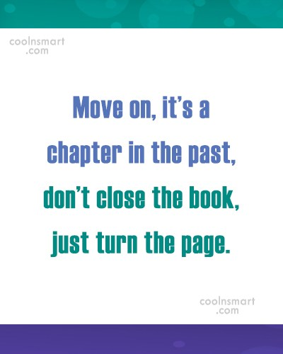 Letting Go Quote: Move on, it's a chapter in the...