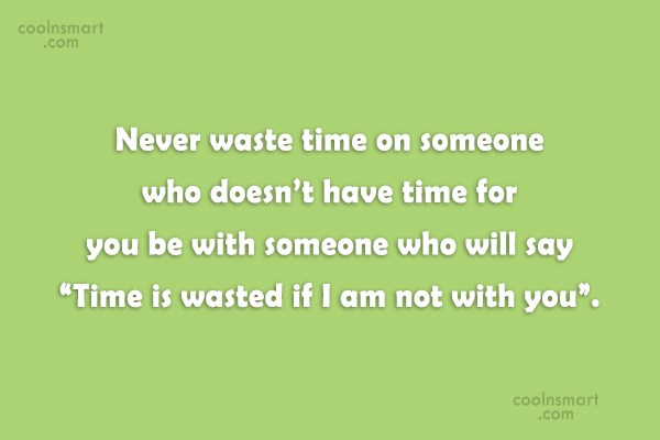 Love Quote: Never waste time on someone who doesn't...