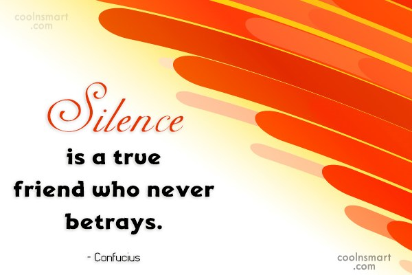 Silence Quote: Silence is a true friend who never...