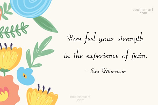 Quote: You feel your strength in the experience...