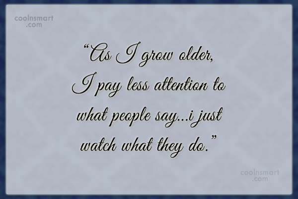 "Witty Quote: ""As I grow older, I pay less..."