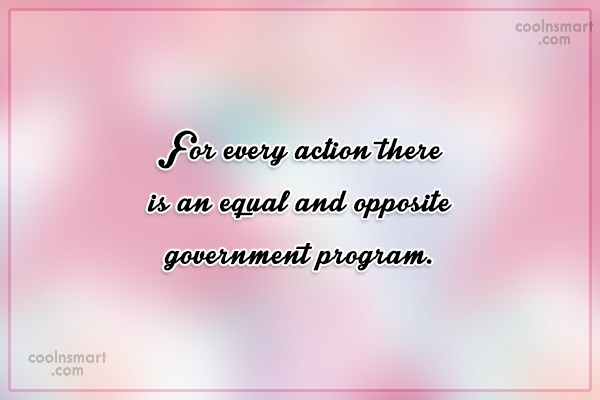 Witty Quote: For every action there is an equal...