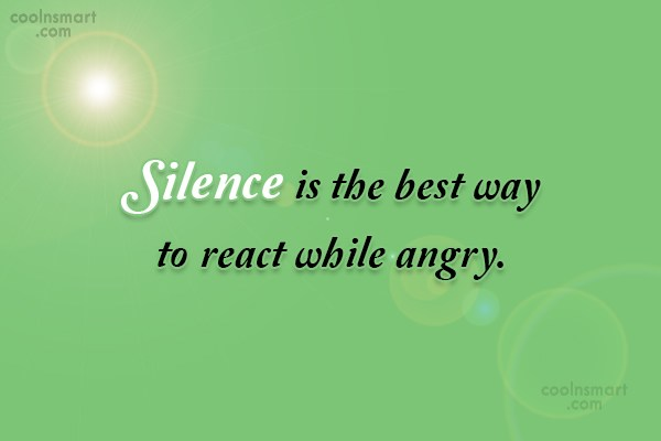 Silence Quote: Silence is the best way to react...