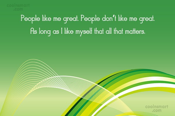 Images Quote: People like me great. People don't like...