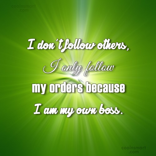 Attitude Quote: I don't follow others, I only follow...