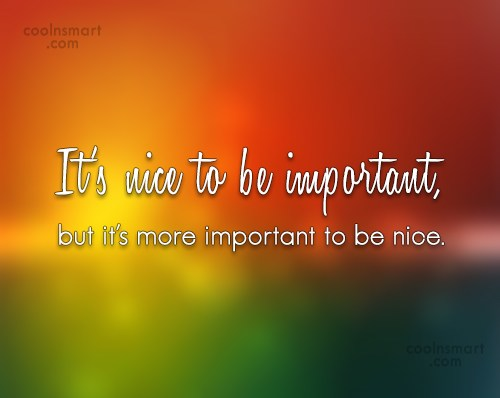 Attitude Quote: It's nice to be important, but it's...