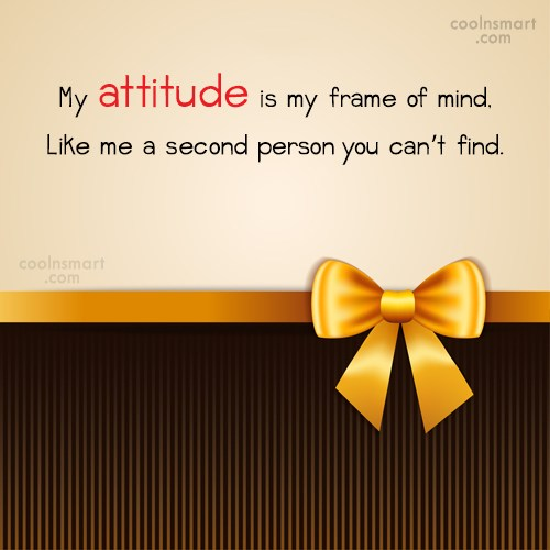 Attitude Quote: My attitude is my frame of mind,...