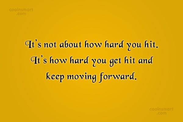 Inspirational Quote: It's not about how hard you hit....