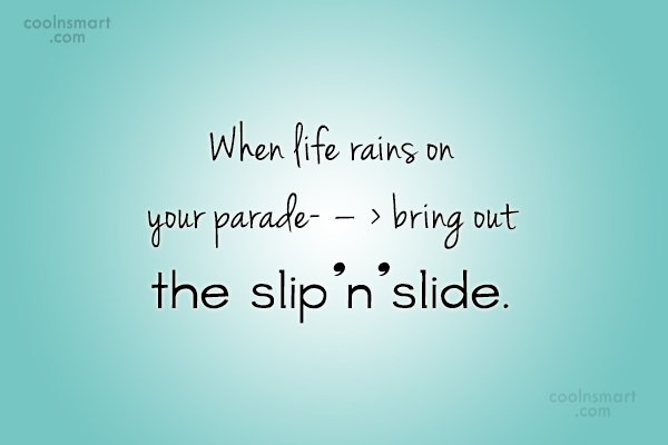 Inspirational Quote: When life rains on your parade- –...